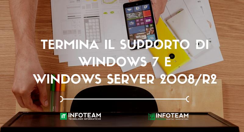 Termina il supporto di Windows 7 e Windows Server 2008/R2: non farti cogliere impreparato!