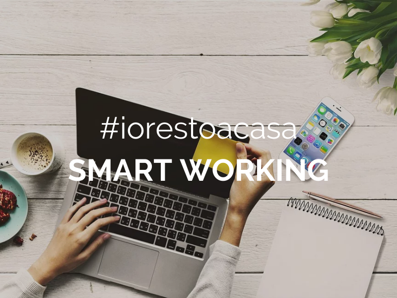 #iorestoacasa con lo Smart Working